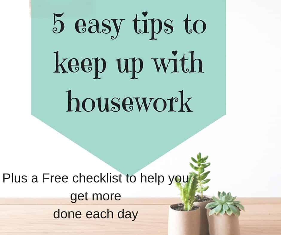 5 easy tips to keep up with housework.How to keep up with cleaning in 5 easy tips.