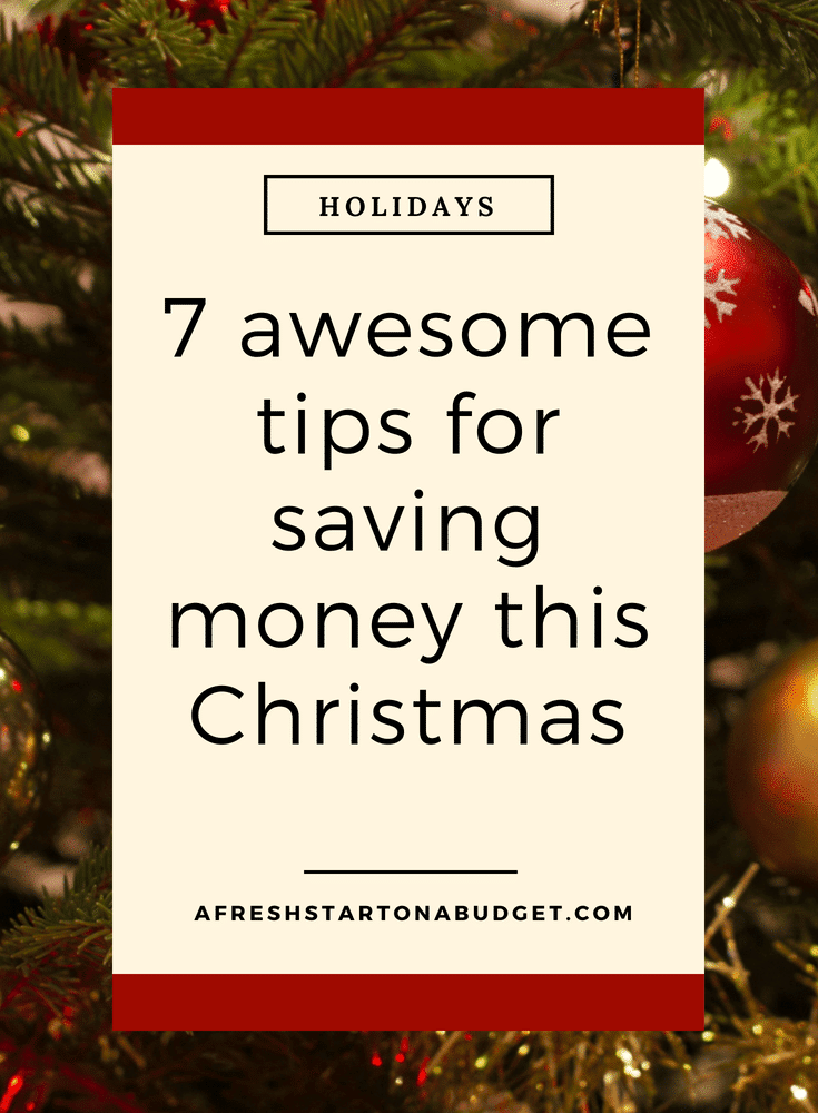 7 awesome tips for saving money this Christmas #savingmoney #christmasbudget #moneysavingtips