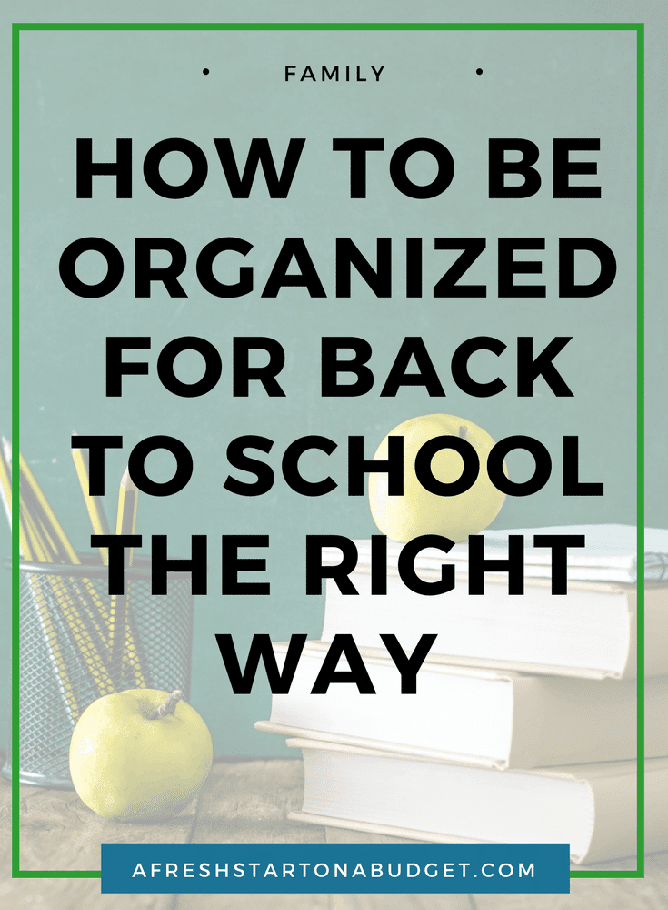 How to be organized for back to school the right way.