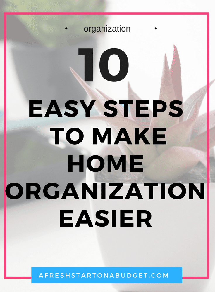 10 easy steps on how to make home organization easier
