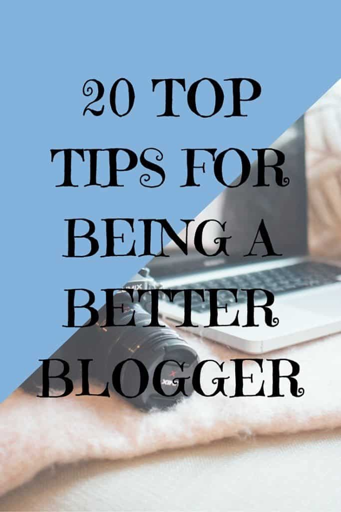 20 Top Tips for being a better blogger (1)