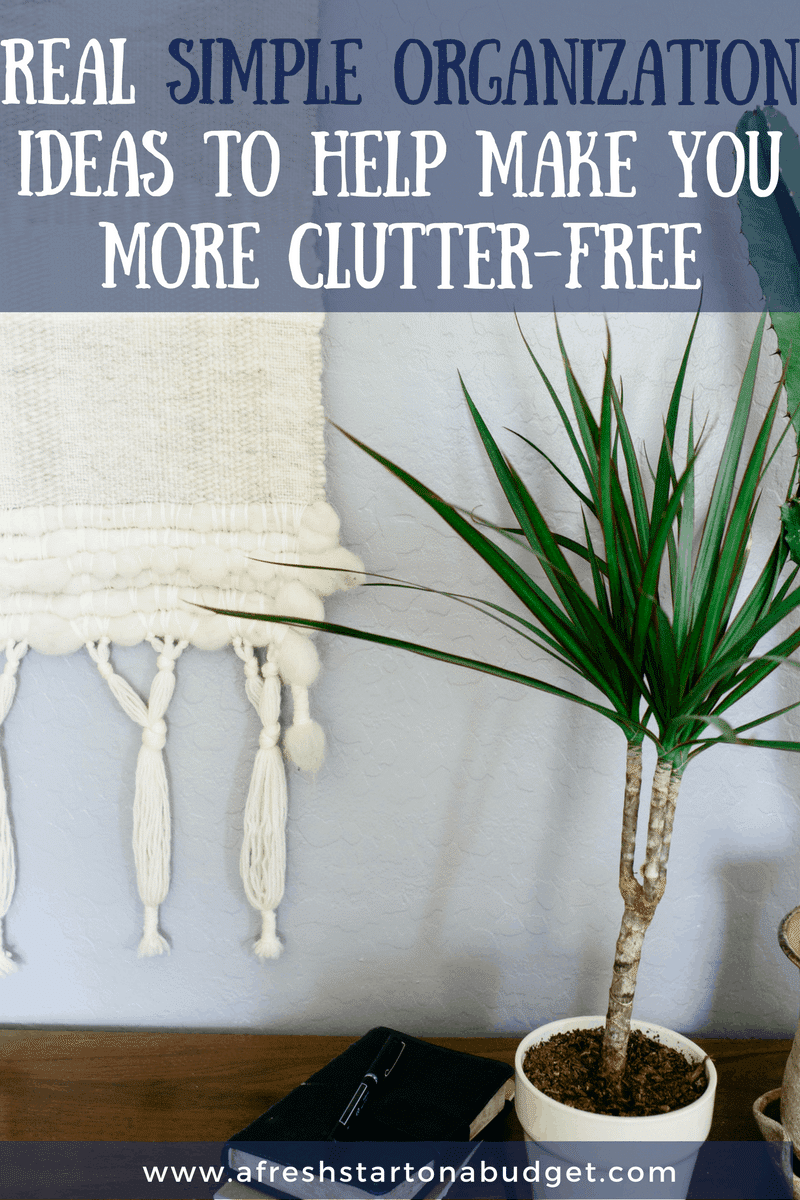 Real simple organization Ideas to help make you more Clutter free (1)