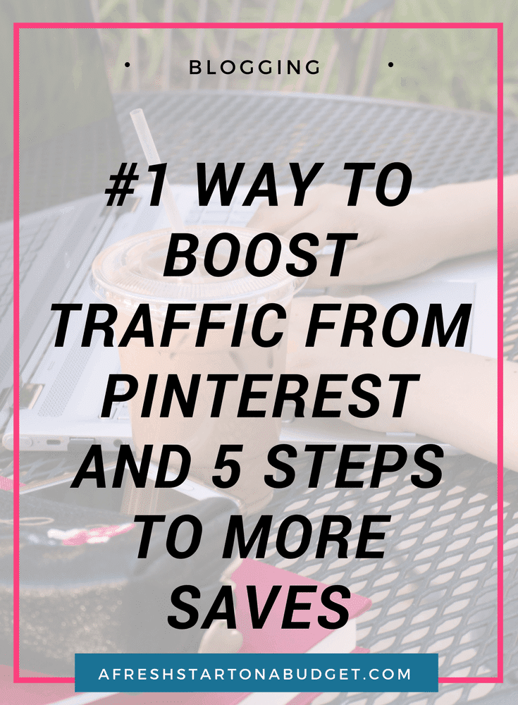#1 way to boost traffic from Pinterest and 5 steps to more saves