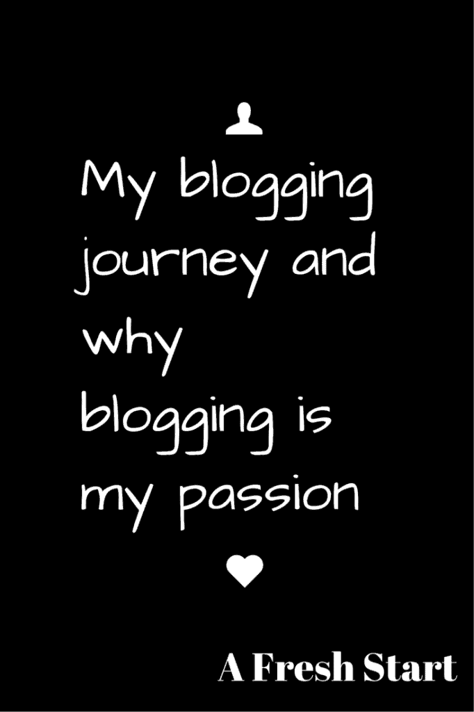 My blogging journey and why it's now my passion