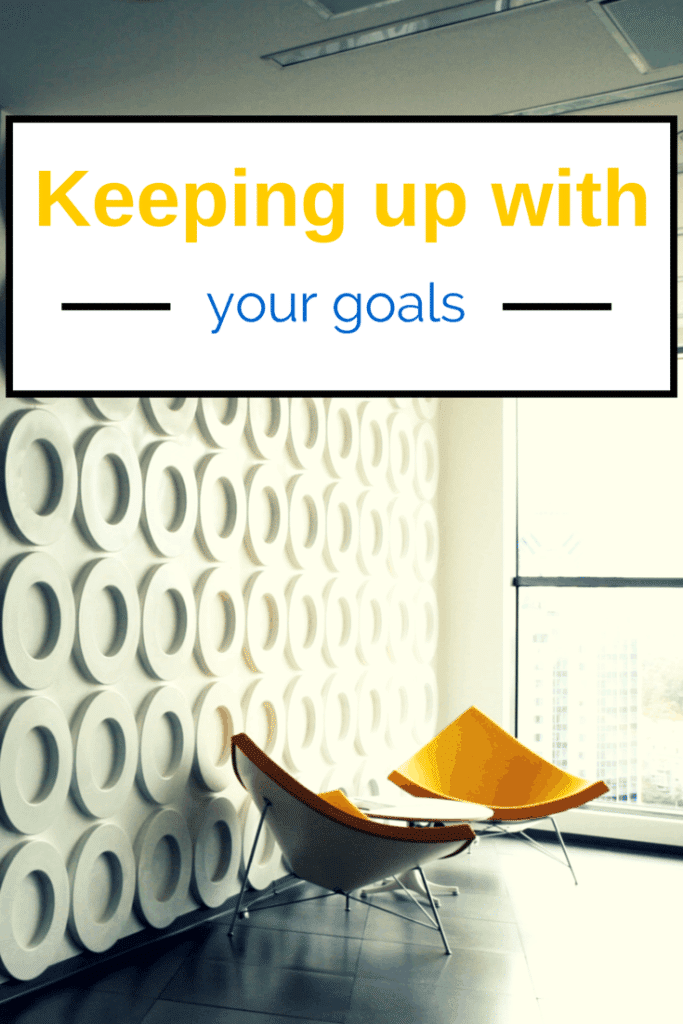 Keeping up with your goals