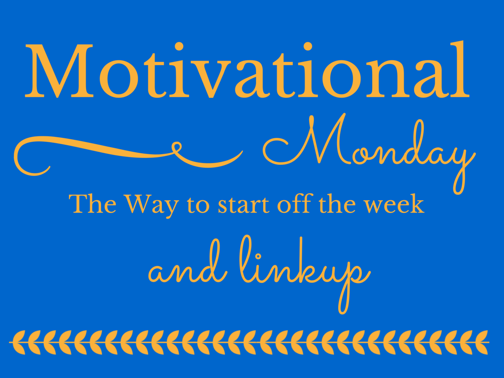 motivational Monday and Linkup