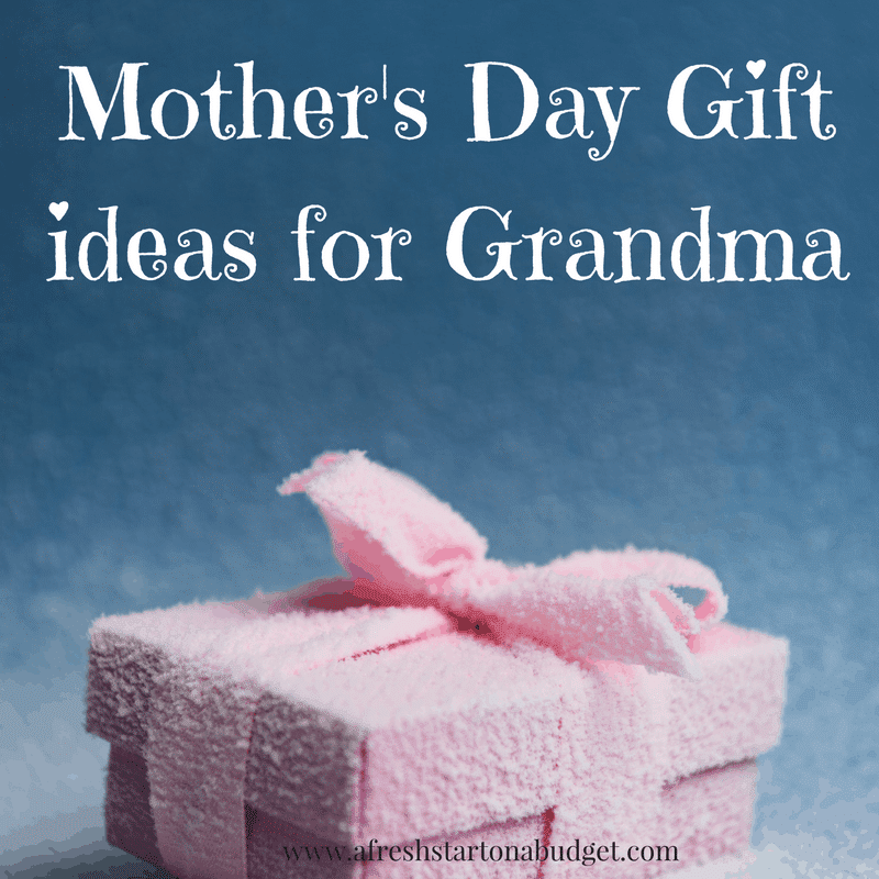 Mother's Day Gift ideas for Grandma - A Fresh Start on a ...