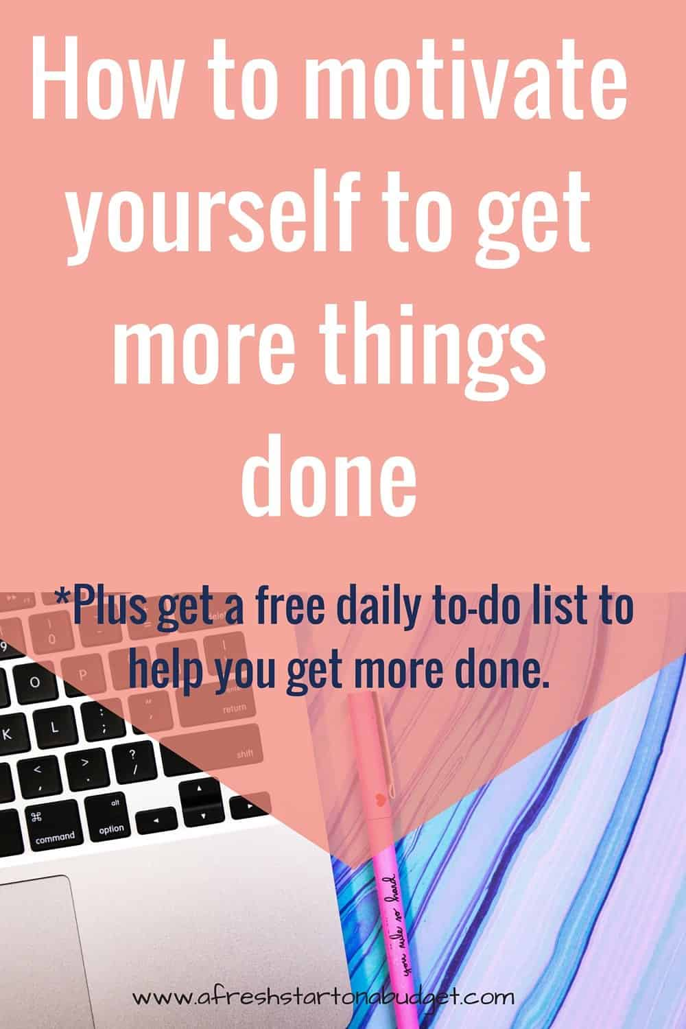 How to motivate yourself to get more things done. Plus click through to get your free daily to-do list, which is how I motivate myself to do more.
