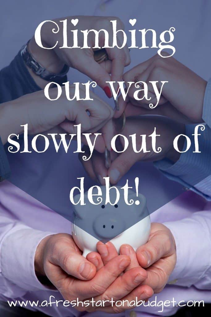 Climbing our way slowly out of debt!