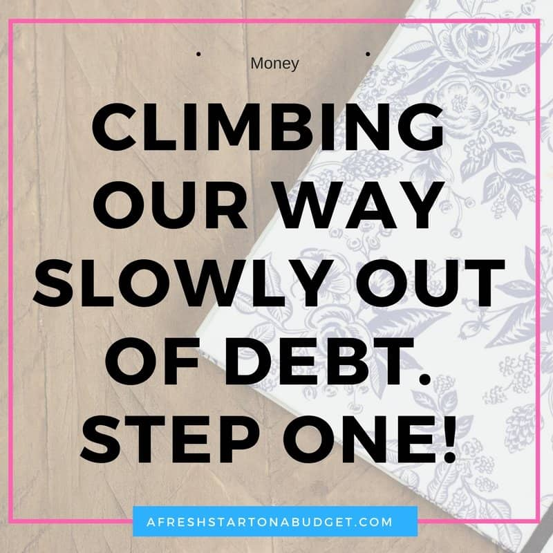 climbing our way slowly out of debt. Step one of dealing with our money problems (2)
