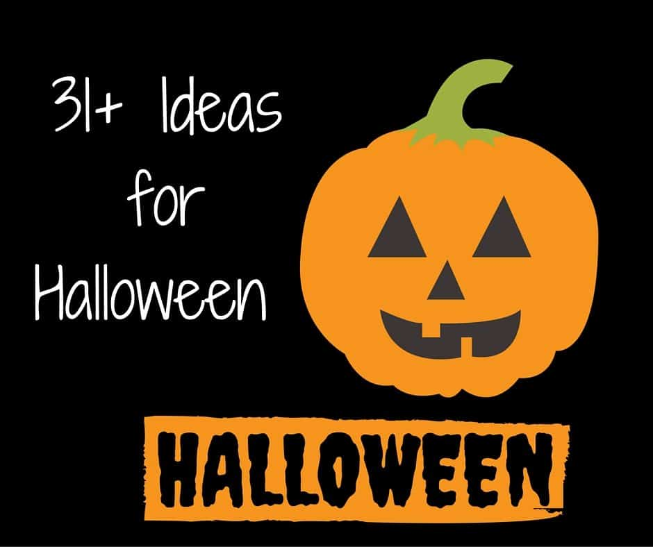 31+ Ideas for Halloween