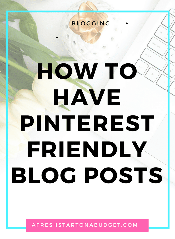 How to have Pinterest friendly blog posts. Make it easy for your readers to save your posts to Pinterest