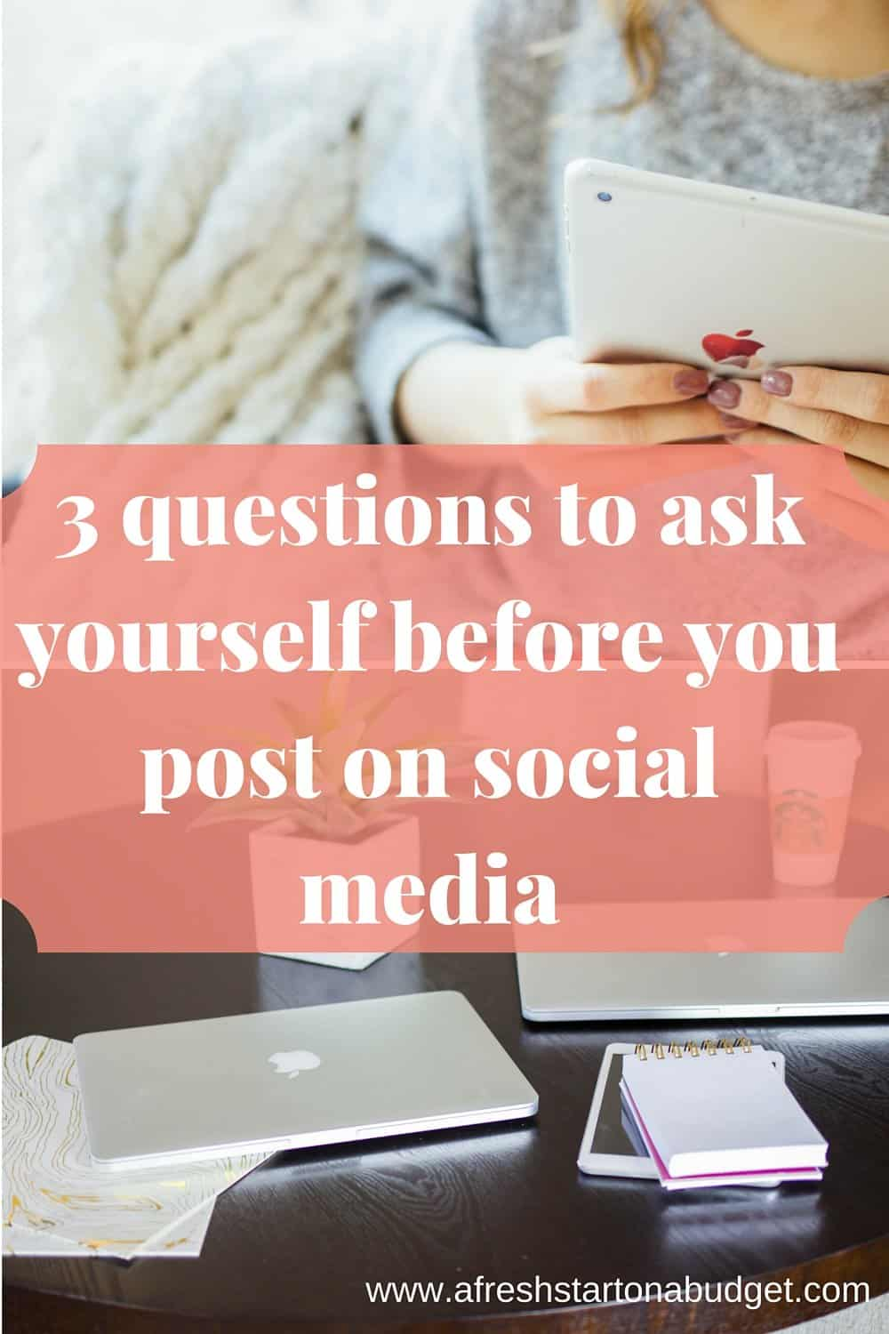 3 questions to ask yourself before you post on social media. You will grow your social media and get more traffic to your blog if you follow these tips. Here are questions to ask before posting something on social media.