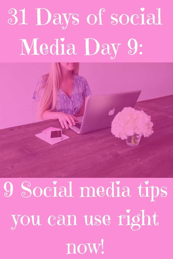 31 Days of social Media Day 9- 9 social media tips you can use right now