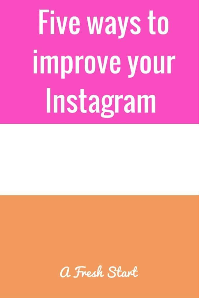 Five ways to improve your Instagram .Click through to learn some simple ways to improve your Instagram and grow this social media platform.