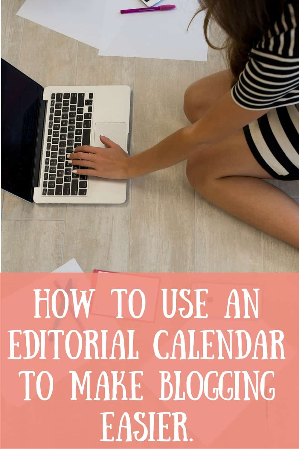 How to use an editorial calendar to make blogging easier.