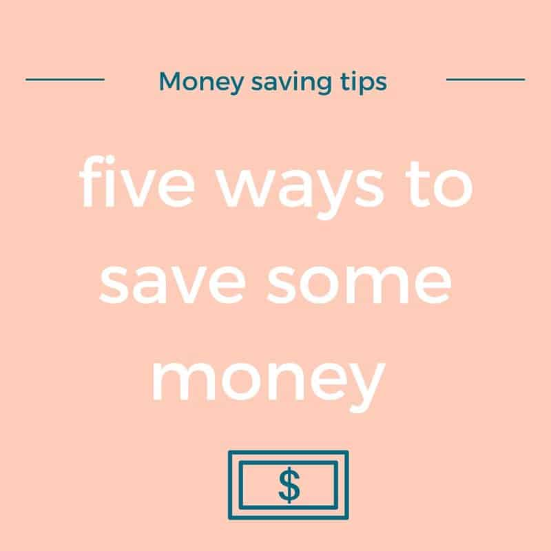 five ways to save some money