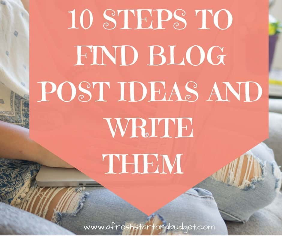 Ten steps to find blog post ideas and write them (Some Tips and Tricks)