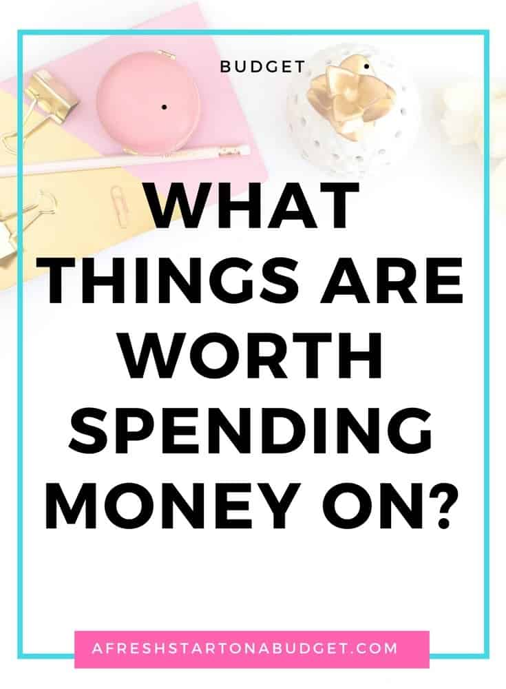 What things are worth spending money on?