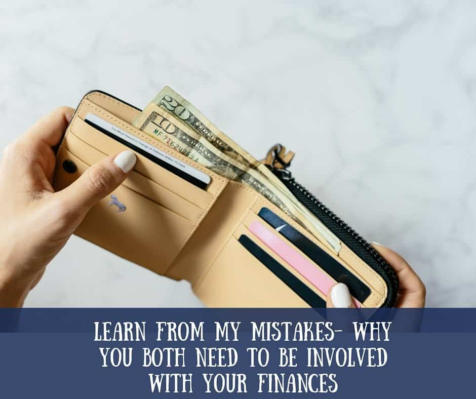 Learn from my mistakes- Why both partners need to be involved with the finances