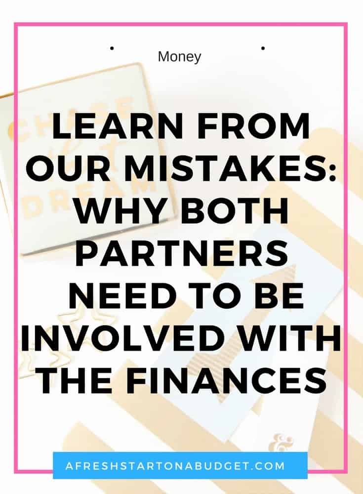 Learn from our mistakes: Why both partners  need to be involved with the finances