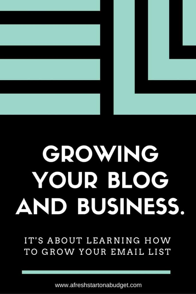 Growing your blog and business. It's about learning how to grow your email list