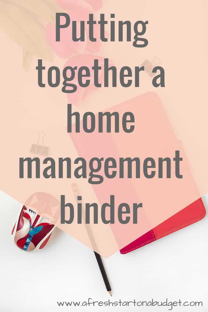 Putting together a home management binder, Get all your important paperwork, your budget, cleanin schedules and more in one spot.