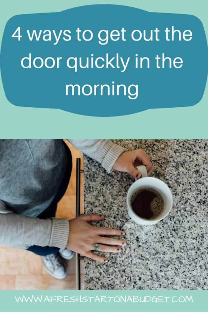 4 ways to get out the door quickly in the morning (1)