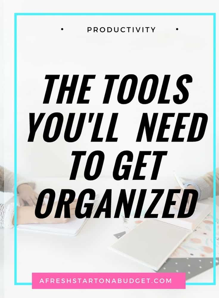 the tools you'll need to get organized