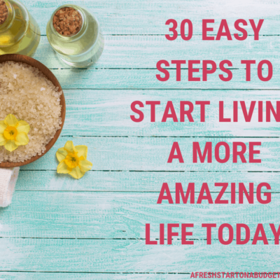 Start living a more amazing life today in 30 easy steps