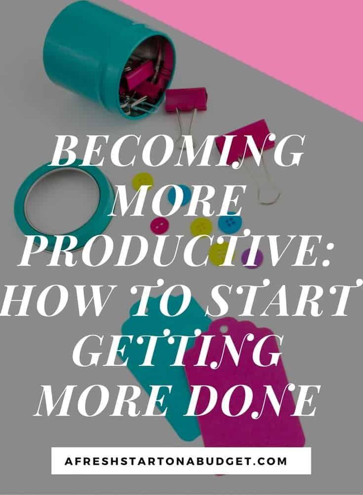 Becoming more productive: How to start getting more done