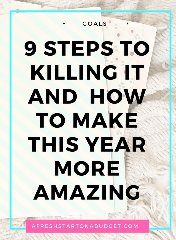 9 steps to killing it and how to make this year more amazing (1)