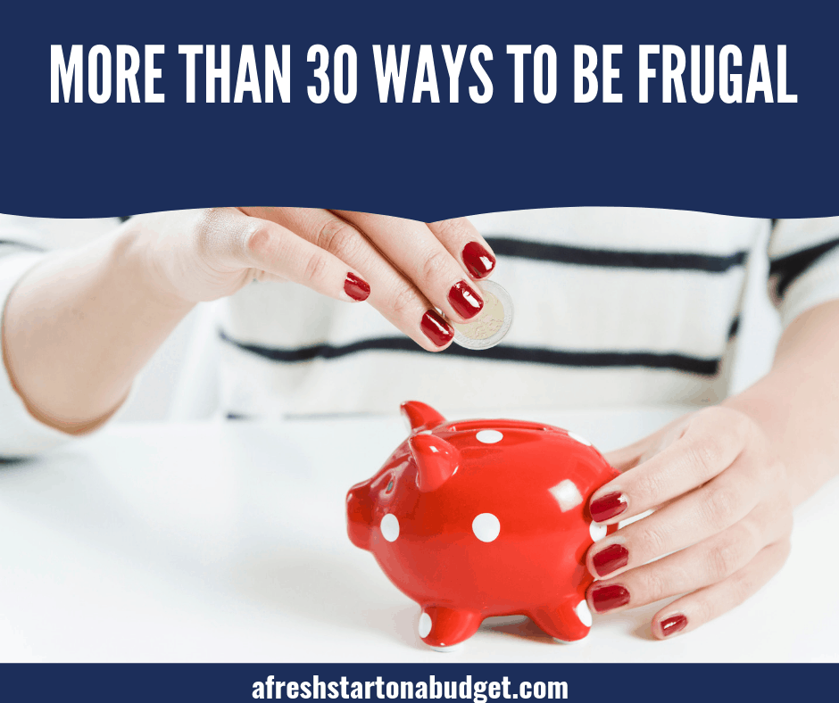 More than 30 ways to be frugal