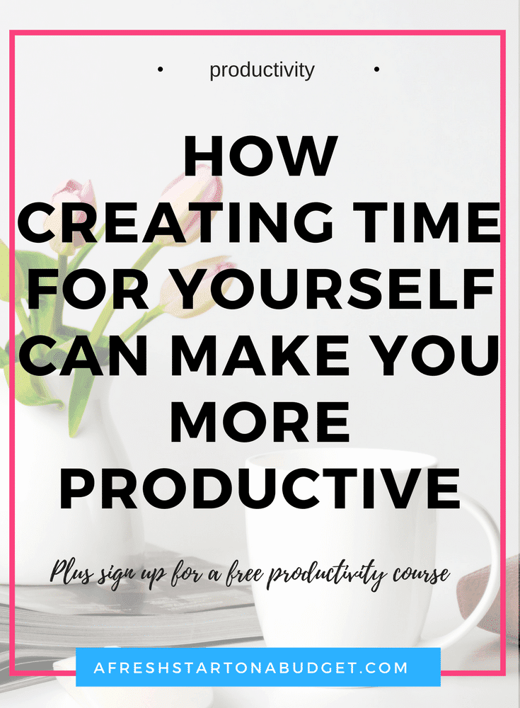 How creating time for yourself can make you more productive
