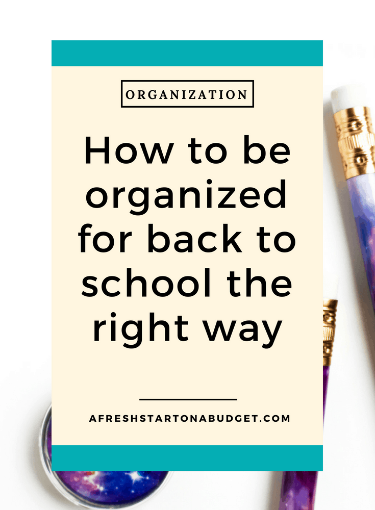 How to be organized for back to school the right way #getorganized #backtoschool #homeorganization