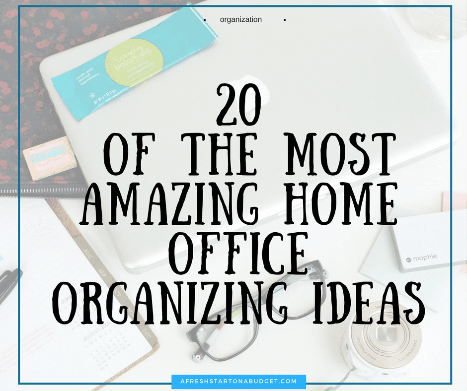 20 of the most amazing home office organizing ideas a The most organized home