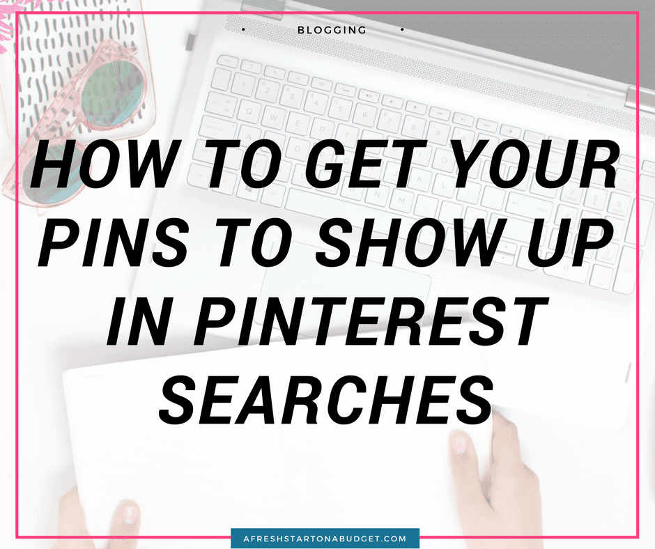 How to get your pins to show up in Pinterest searches
