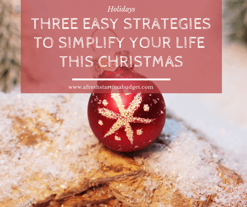 three easy strategies to simplify your life this Christmas