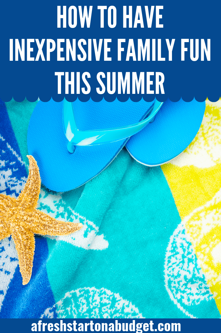 how to have inexpensive family fun this summer