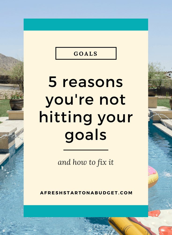 5 reasons you're not hitting your goals and how to fix it #goalsetting #goals