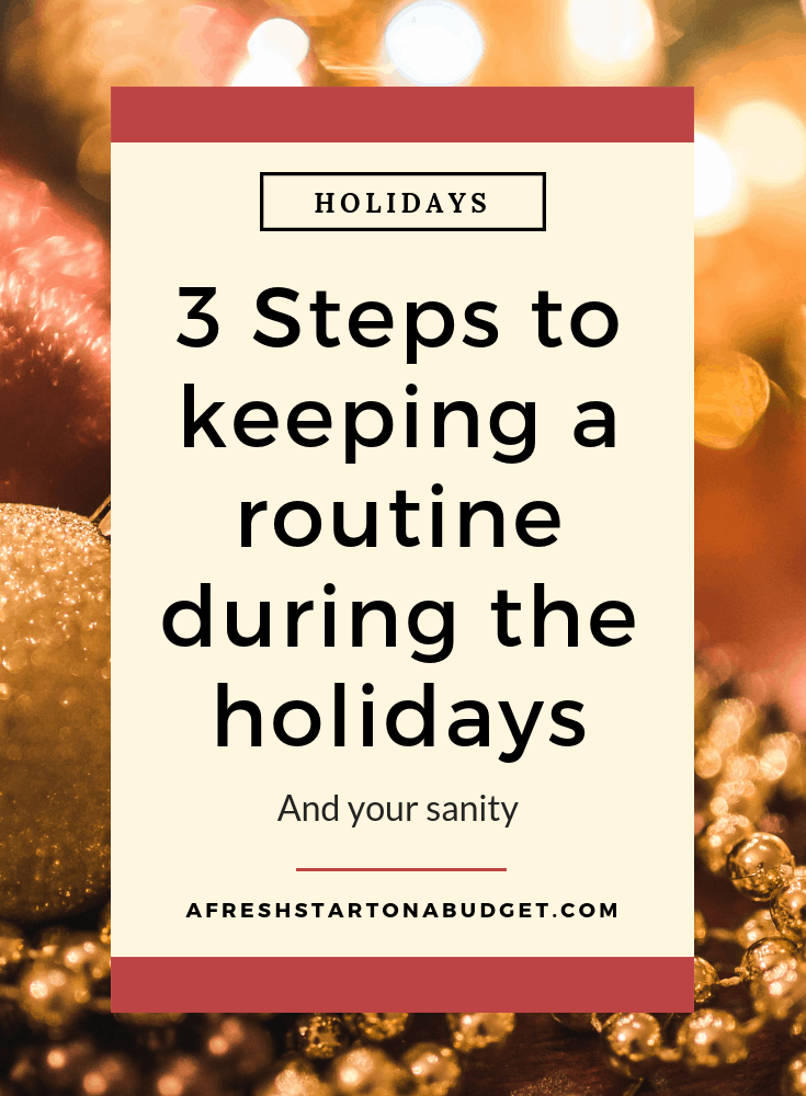 3 Steps to keeping a routine during the holidays so you can keep your sanity