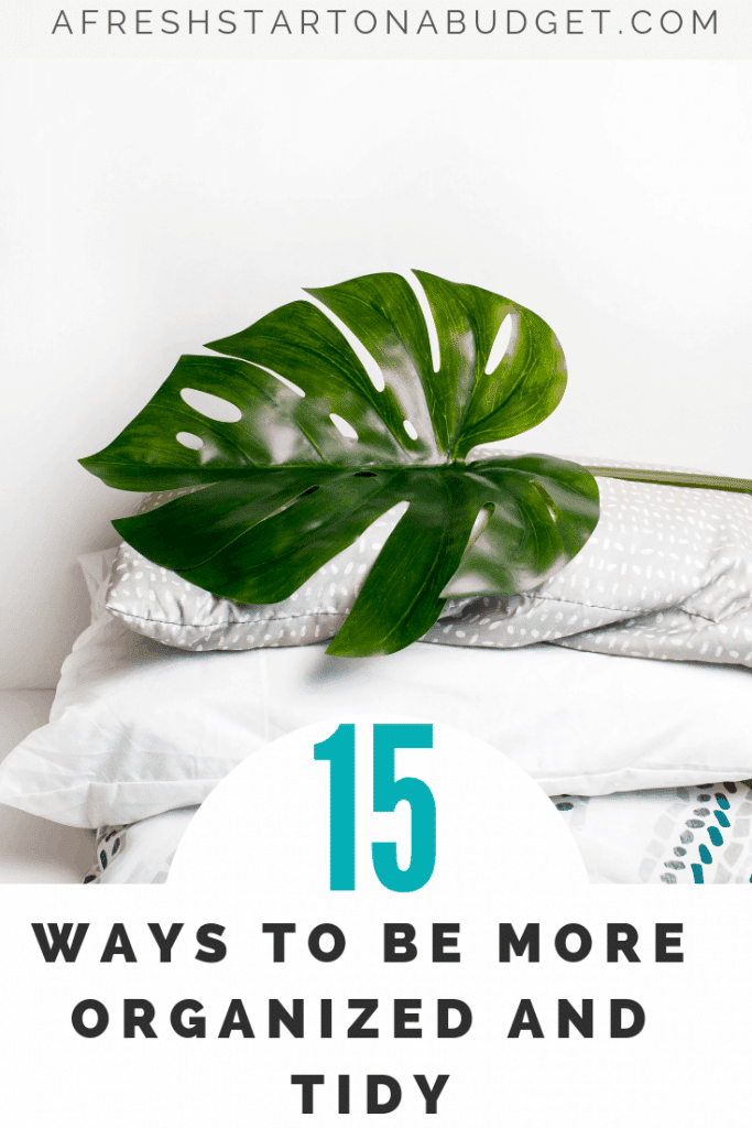 15 Ways to be more organized and tidy