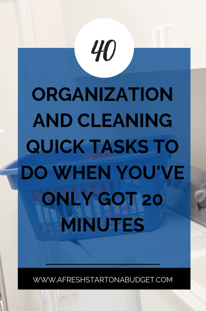 40 organization and cleaning quick tasks each of these cleaning and Organization quick tasks should take you no more than 20 minutes to do.