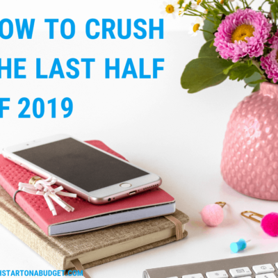 how to crush the last half of 2019