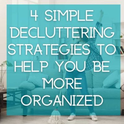 4 simple decluttering strategies