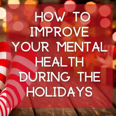 Holiday Stress: How to improve your mental health during the Holidays