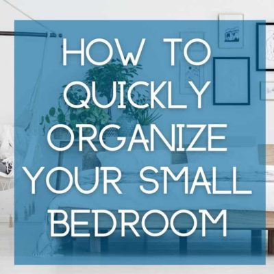 How to quickly organize your small bedroom